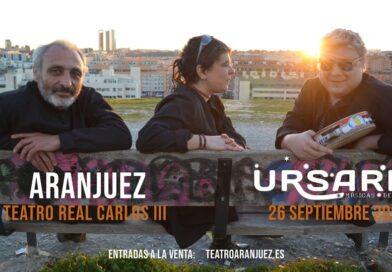 URSARIA en TEATRO REAL CARLOS III ARANJUEZ